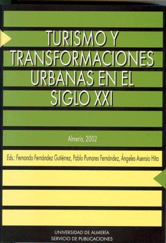Descargar Libro Turismo Y Transformaciones Urbanas En El Siglo Xxi Fernando Fernández Gutiérrez