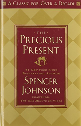 The Precious Present by Johnson, Spencer (1984) Hardcover
