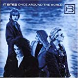Once Around the World By It Bites (1988-03-21)
