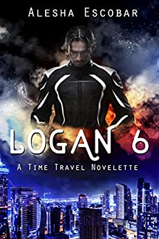 Logan 6: A Time Travel Novelette by [Escobar, Alesha]