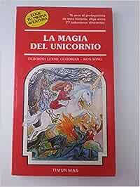 La magia del unicornio: Amazon.es: Goodman, Deborah Lerme ...