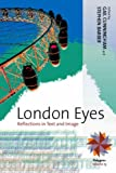 img - for London Eyes: Reflections in Text and Image (Polygons: Cultural Diversities and Intersections) book / textbook / text book