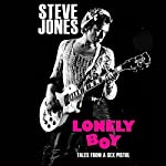 Lonely Boy: Tales from a Sex Pistol | Steve Jones
