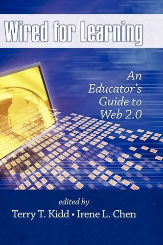 Wired for Learning: An Educators Guide to Web 2.0 (Hc)