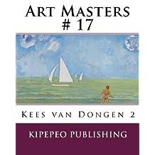Art Masters # 17: Kees van Dongen 2 (Volume 17) by Dirk Stursberg (2014-06-22)