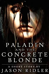 Paladin and the Concrete Blonde: A Short Story