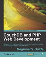 CouchDB and PHP Web Development Beginner's Guide Front Cover