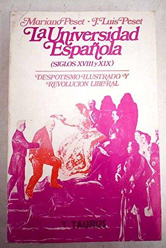 La universidad española Siglos XVIII y XIX . Despotismo Ilustrado y Revolución Liberal: Amazon.es: Mariano Peset y José Luis Peset, Política: Libros