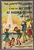 The Happy Hollisters and the Mystery at Missile Town (The Happy Hollisters, No. 19)