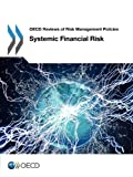 Oecd Reviews of Risk Management Policies Systemic Financial Risk, OECD, 9264112723