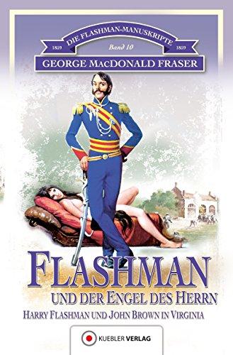 Flashman und der Engel des Herrn: Die Flashman-Manuskripte 10. Harry Flashman und John Brown in Virginia (German Edition) (Flashman And The Angel Of The Lord)