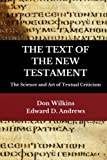 img - for The TEXT of the NEW TESTAMENT: The Science and Art of Textual Criticism book / textbook / text book