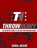 ThrowHeavy: The Definitive Guide to the Scottish Highland Games