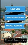 Latvia Write and Draw Travel Journal: Use This Small Travelers Journal for Writing,Drawings and Photos to Create a Lasting Travel Memory Keepsake (A5 ... Journal,Latvia Travel Book) (Volume 1)