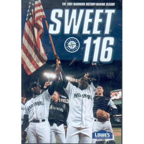 Sweet 116: The 2001 Seattle Mariners History Making Season ()