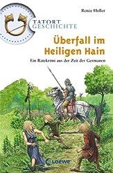 Überfall im Heiligen Hain: Ein Ratekrimi aus der Zeit der Germanen