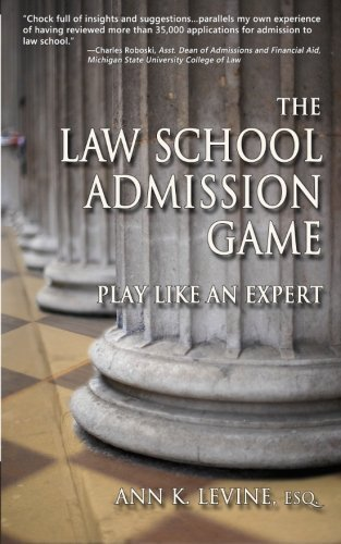 The Law School Admission Game: Play Like an Expert (Law School Expert) 1st edition by Ann K. Levine (2009) Paperback