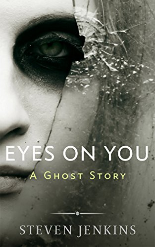 Eyes On You: A Ghost Story by [Jenkins, Steven]