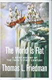 The World Is Flat: A Brief History of the Twenty-first Century, Thomas L. Friedman, 0374292884