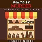 Baking Up Murder: An Olivia Quinn Mystery Hörbuch von Rachel White Gesprochen von: Nancy Bober