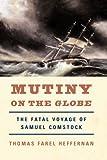 Mutiny on the Globe, Thomas Farel Heffernan, 0393335682