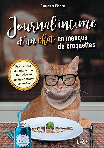 Amazon Com Journal Intime D Un Chat En Manque De Croquettes