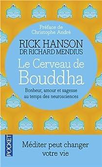Le Cerveau de Bouddha : Bonheur, amour et sagesse au temps des neurosciences par Hanson