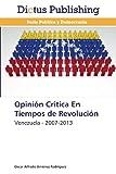 Opinión Crítica en Tiempos de Revolución, Jiménez Rodríguez Oscar Alfredo, 3847387979