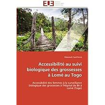 Accessibilité au suivi biologique des grossesses à Lomé au Togo: Accessibilité des femmes à la surveillance biologique des grossesses à l'Hôpital de Bè à Lomé (Togo)