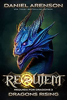 Dragons Rising (Requiem: Requiem for Dragons Book 3) by [Arenson, Daniel]