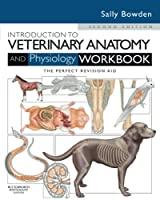Introduction to Veterinary Anatomy and Physiology Workbook