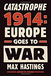 Catastrophe 1914: Europe Goes to War