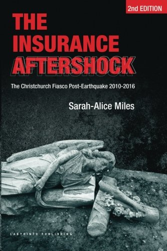 Download The Insurance Aftershock: The Christchurch Fiasco Post-Earthquake 2010-2016 pdf