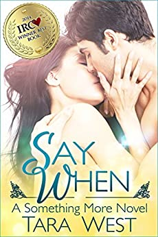 Say When (Something More Series Book 1) by [West, Tara]