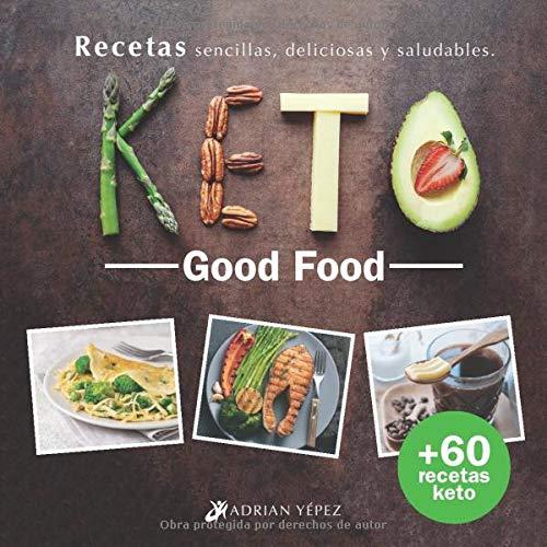 Recetas Keto Good Food por Adrian Yepez,Erika Alvarado