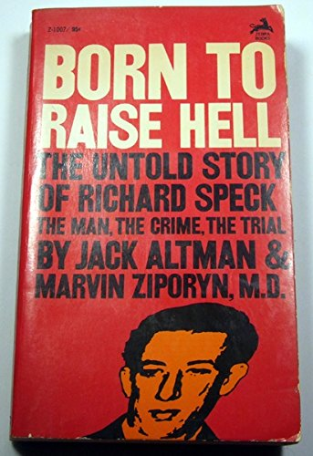 Born to Raise Hell: The Untold Story of Richard Speck