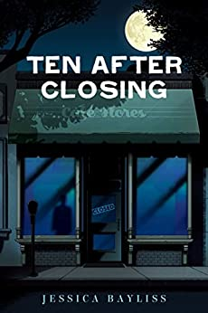 Ten After Closing by [Bayliss,  Jessica]