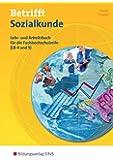 Betrifft Sozialkunde / Wirtschaftslehre - Ausgabe für Rheinland-Pfalz: Lehr- und Arbeitsbuch (LB 4 und 5) für die Fachhochschulreife: Schülerband