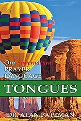Tongues, Our Supernatural Prayer Language
