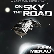 On the Sky Road: Last Man Home Series, Book 2