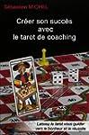 Creer Son Succes Avec Le Tarot de Coa...