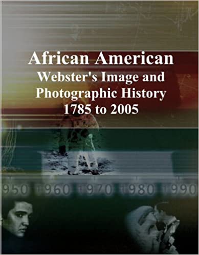Book African American: Webster's Image and Photographic History, 1785 to 2005