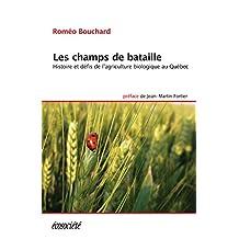 Les champs de bataille: Histoire et défis de l'agriculture biologique au Québec