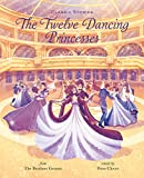 The Twelve Dancing Princesses (Classic Stories)