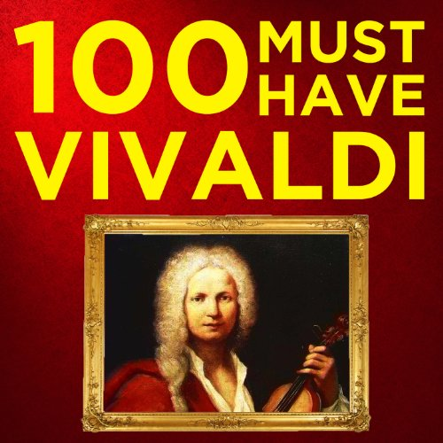 100 Must-Have Vivaldi Concertos and Baroque Songs: His Very Best Classical Pieces with The Four Seasons, Trumpets, Violins, Guitar, Choruses & More!