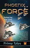 Phoenix Force (Prime Tales) (Volume 1)