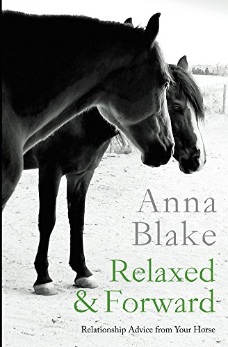 Relaxed & Forward: Relationship Advice from Your Horse (Short Training Relaxed)