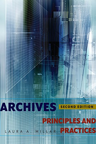 Archives, Second Edition: Principles and Practices