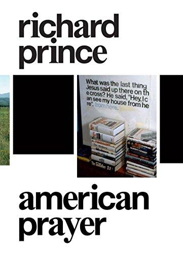 Richard Prince: American Prayer