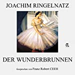 Der Wunderbrunnen | Joachim Ringelnatz